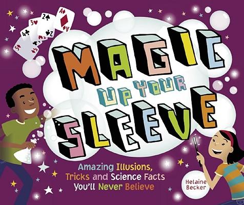 Magic Up Your Sleeve By Becker, Helaine/ Davila, Claudia (ILT)